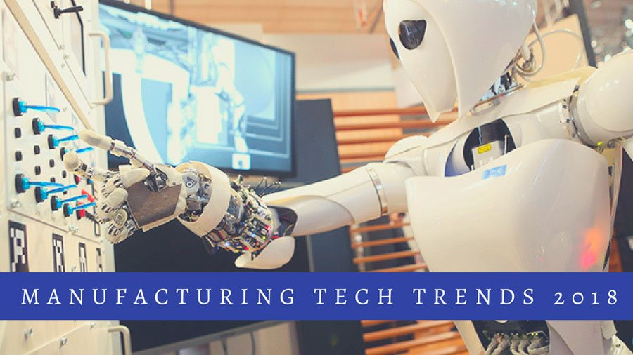 Manufacturing tech trends