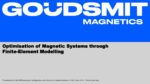 Optimisation of Magnetic Systems through Finite Element Modelling (FEM)